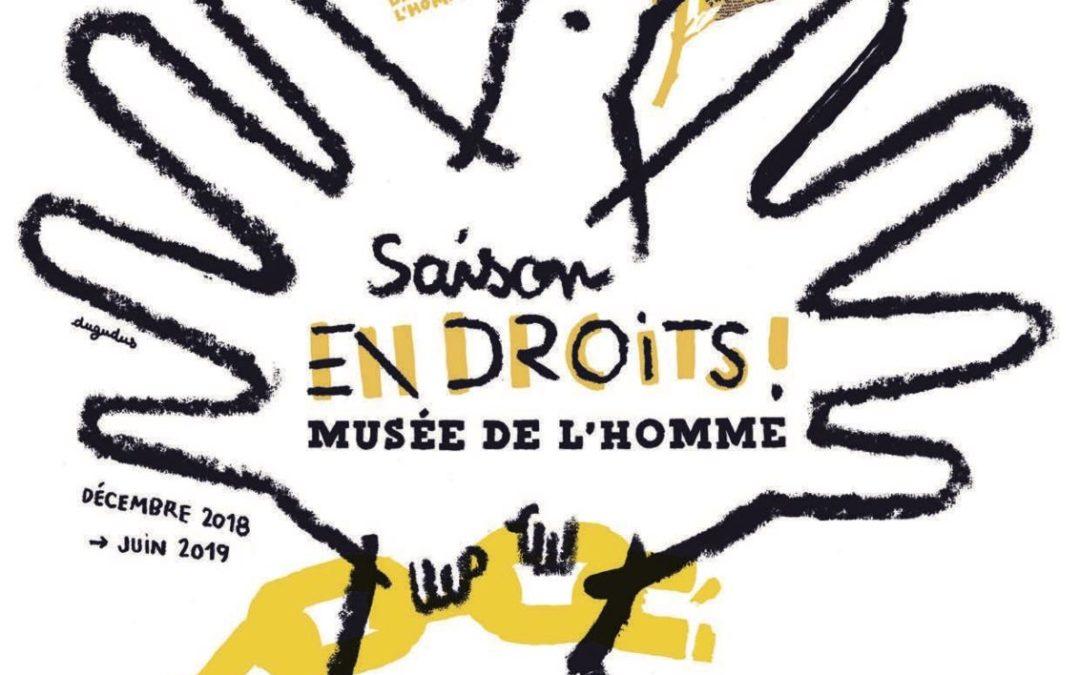 saison «EN droits» au Musée de l'homme, jusqu'au 5 mars 2019